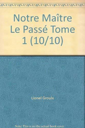 9780885660810: Notre Maître Le Passé Tome 1 (10/10)