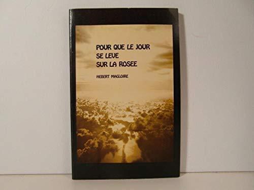 9780885820115: Pour que le jour se leve sur la rosée (Cahiers de textes francophones) (French Edition)