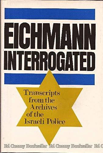 Eichmann Interrogated: Transcripts from the Archives of: von Lang, Jochen