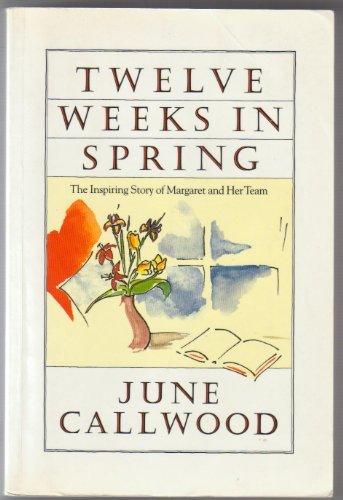 9780886191153: Twelve Weeks in Spring: The Inspiring Story of Margaret and Her Team
