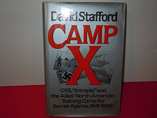 Camp X: Canada's School for Secret Agents, 1941-45: Stafford, David