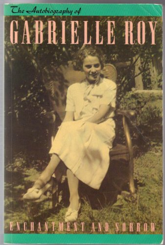 9780886191672: Enchantment and sorrow : the autobiography of Gabrielle Roy