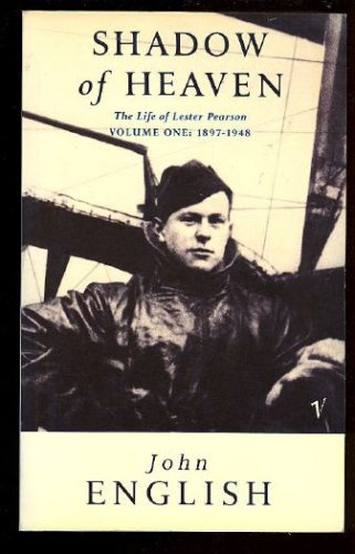 9780886191696: The Life of Lester Pearson, Vol. 1: Shadow of Heaven, 1897-1948