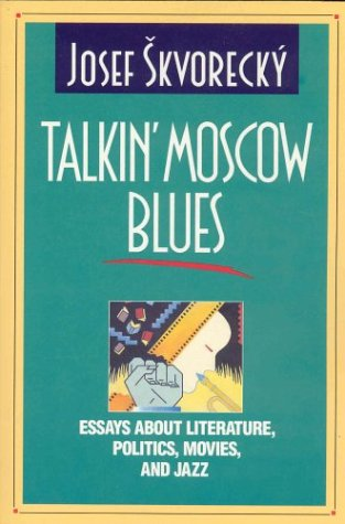 9780886191962: Talkin' Moscow Blues: Essays About Literature, Politics, Movies & Jazz