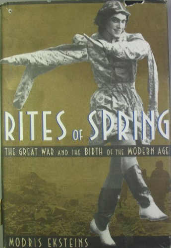 9780886192006: Title: Rites of spring The Great War and the birth of the