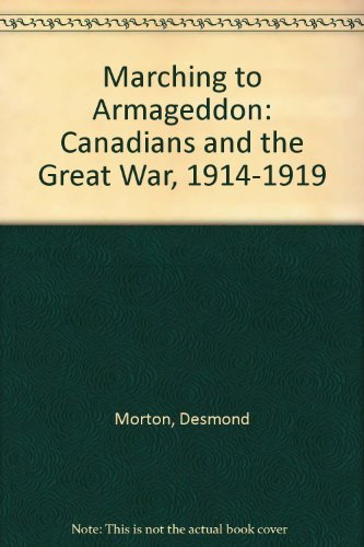 9780886192112: Marching to Armageddon: Canadians and the Great War, 1914-1919