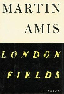 London fields: Amis, Martin