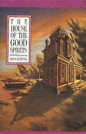 9780886192884: House of the Good Spirits