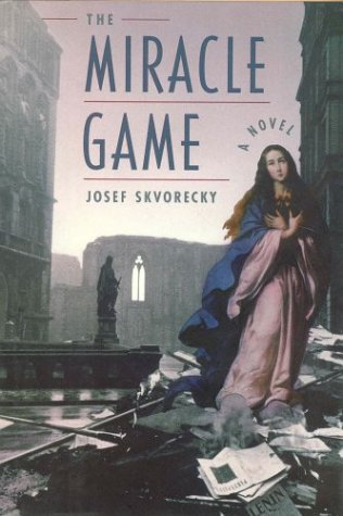 The Miracle Game: Skvorecky, Josef; Wilson, P. (translator)