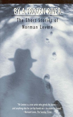 9780886194031: By a Frozen River: The Short Stories of Norman Levine