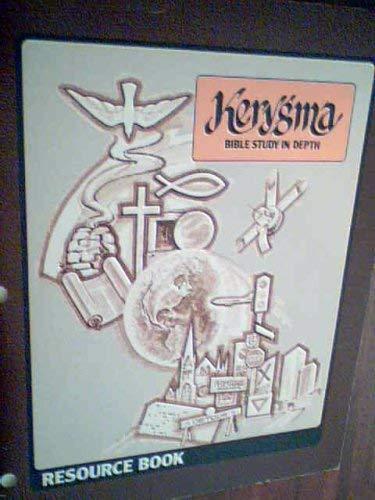 Kerygma, Bible Study in Depth, Resource Book,: walther, james
