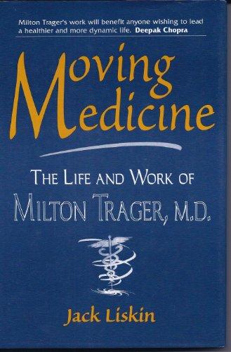 9780886268190: Moving Medicine Milton Trager