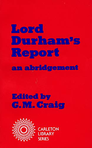 9780886290009: Lord Durham's Report (Carleton Library Series)