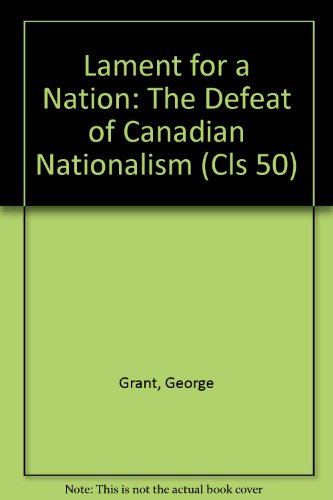 9780886290061: Lament for a Nation: The Defeat of Canadian Nationalism