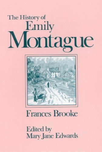 9780886290276: The History of Emily Montague (Centre for Editing Early Canadian Texts)