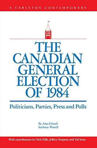 9780886290368: The Canadian General Election of 1984: Politicians, Parties, Press and Poll (Multi City Study of Urban Inequality)
