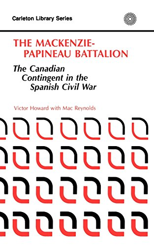 9780886290498: The MacKenzie-Papineau Battallion: The Canadian Contingent in the Spanish Civil War (Carleton Library Series)