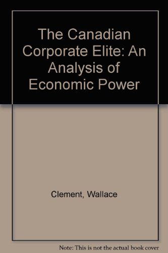 9780886290528: The Canadian Corporate Elite: An Analysis of Economic Power