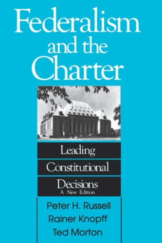 Federalism and the Charter: Leading Constitutional Decisions (Carleton Library Series) (0886290872) by Peter H. Russell; Knopff; 0 Morton
