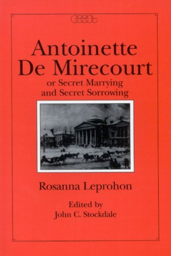 Antoinette De Mirecourt Or Secret Marrying And Secret Sorrowing (Centre for Editing Early Canadian ...