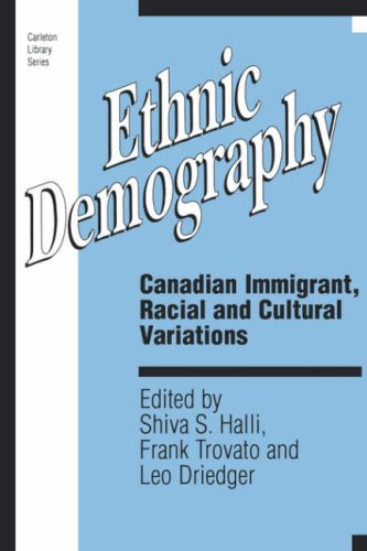 Ethnic Demography: Canadian Immigrant, Racial and Cultural: Halli, Shiva