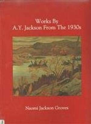 Works by A.Y. Jackson from the 1930s -: Groves, Naomi J.