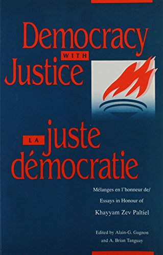 Democracy With Justice: Essays in Honour of Khayyam Zev Paltiel