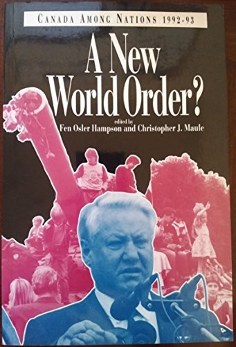 Canada Among Nations 1992-93: A New World Order?: Fen Osler Hampson