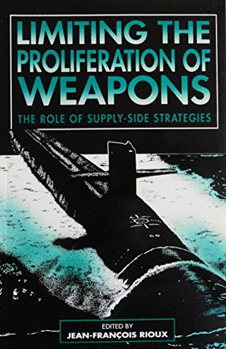 Limiting the Proliferation of Weapons - The Role of Supply-Side Strategies: Rioux, Jean-Francois