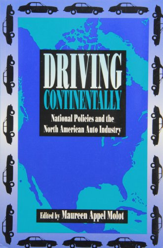 9780886291976: Driving Continentally: National Policies and the North American Auto Industry