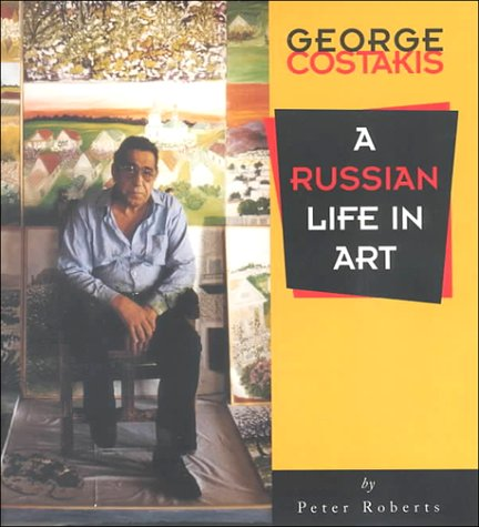 9780886292065: George Costakis: A Russian Life in Art