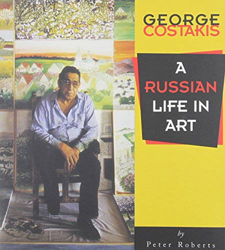 George Costakis - A Russian Life in Art: Roberts, Peter