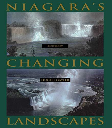 Niagara's Changing Landscapes -: Gayler, Hugh J.