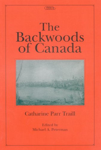 9780886293116: The Backwoods Of Canada (Centre for Editing Early Canadian Texts)