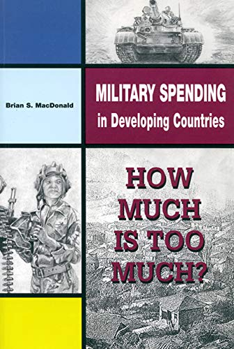 Military Spending in Developing Countries (0886293146) by Brian S. MacDonald