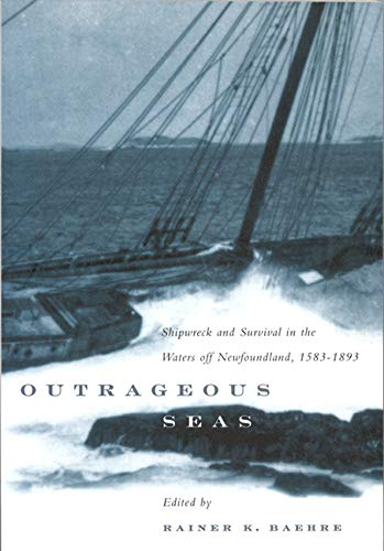 9780886293581: Outrageous Seas: Shipwreck and Survival in the Waters Off Newfoundland, 1583™1893