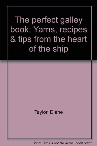 9780886390075: The perfect galley book: Yarns, recipes & tips from the heart of the ship