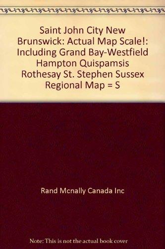 Saint John City, New Brunswick: Actual map scale! : including Grand Bay-Westfield, Hampton, ...