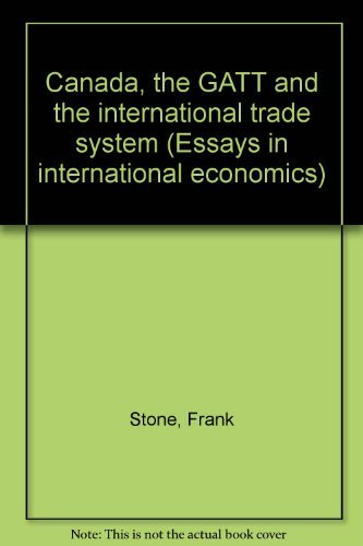 Canada, the GATT and the international trade: Stone, Frank