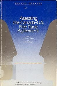 Assessing the Canada-U.S. Free Trade Agreement (Policy: Murray G. Smith
