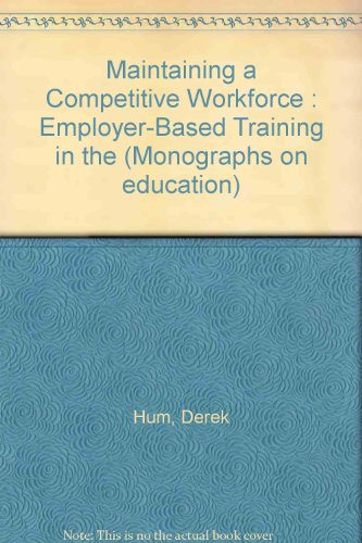 Maintaining a Competitive Workforce: Employee-Based Training in the Canadian Economy (Institute for...