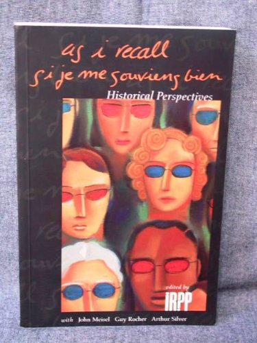 As I Recall : Historical Perspectives / Si je me souviens bien