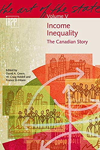 9780886453299: Income Inequality: The Canadian Story (The Art of the State Series)