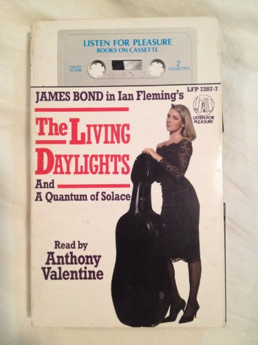 James Bond in Ian Fleming's the Living Daylights and a Quantum of Solace: Fleming, Ian; ...