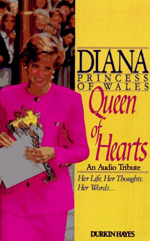 9780886464547: Diana, Princess of Wales: Queen of Hearts, An Audio Tribute. Her Life. Her Thoughts. Her words .........