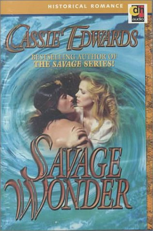 Savage Wonder (Historical Romance Series) (0886465842) by Edwards, Cassie