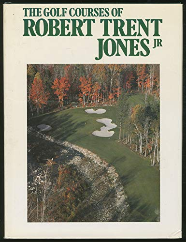 Golf Courses of Robert Trent Jones, Jr.: John Kirk, Timothy