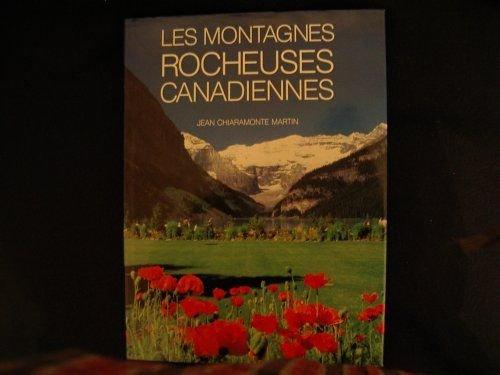 Les Montagnes Rocheuses Canadiennes: Jean Chiaramonte Martin