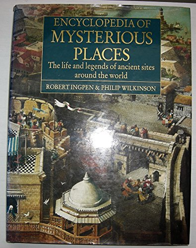 9780886655839: Encyclopedia of Mysterious Places: The Life and Legends of Ancient Sites around the World
