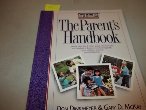9780886712983: The Parent's Handbook: Step, Systematic Training for Effective Parenting